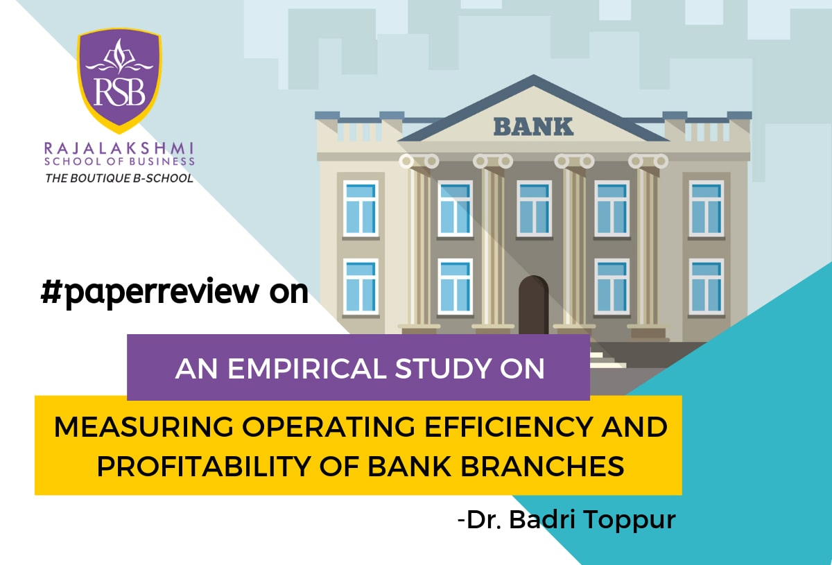 An Empirical Study on measuring operating efficiency and profitability of bank branches